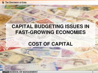 CAPITAL BUDGETING ISSUES IN FAST-GROWING ECONOMIES COST OF CAPITAL