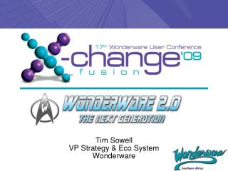 Tim Sowell  VP Strategy & Eco System Wonderware