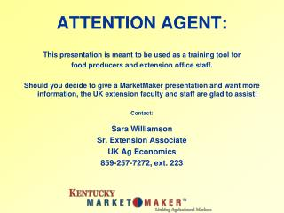 ATTENTION AGENT: This presentation is meant to be used as a training tool for  food  producers and  extension office  s