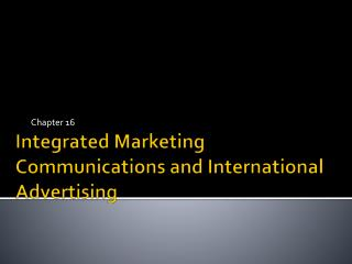 Integrated Marketing Communications and International Advertising