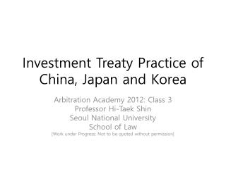 Investment Treaty Practice of China, Japan and Korea