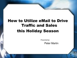 How to Utilize eMail to Drive Traffic and Sales this Holiday Season
