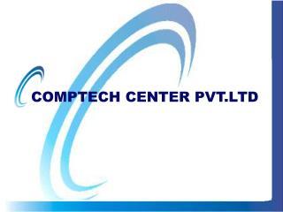 COMPTECH CENTER PVT.LTD
