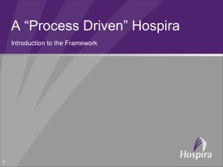 "A ""Process Driven"" Hospira"