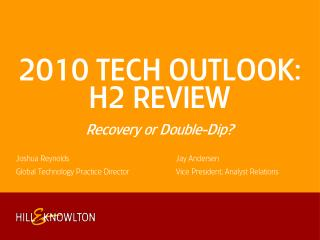 2010 TECH OUTLOOK: H2 REVIEW Recovery or Double-Dip?