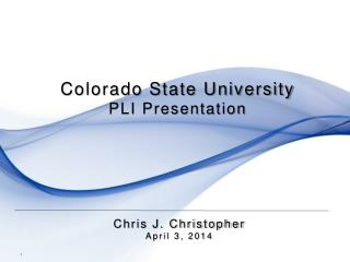 Colorado State University  PLI Presentation