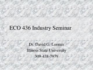 ECO 436 Industry Seminar