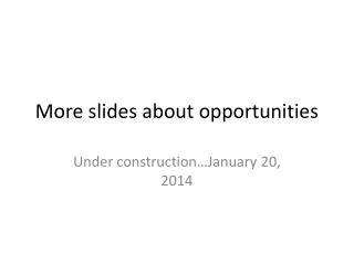 More slides about opportunities