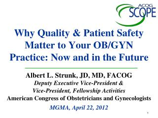 Why Quality & Patient Safety Matter to Your OB/GYN Practice: Now and in the Future