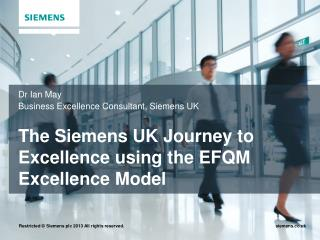 The Siemens UK Journey to Excellence using the EFQM Excellence Model