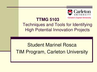 TTMG 5103 Techniques and Tools for Identifying High Potential Innovation Projects