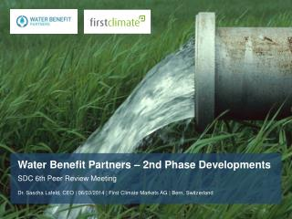 Water Benefit  Partners – 2nd Phase  Developments SDC 6th Peer Review Meeting