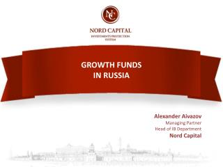GROWTH FUNDS IN RUSSIA