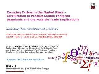 Counting Carbon in the Market Place – Certification to Product Carbon Footprint Standards and the Possible Trade Implic