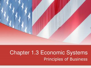 Chapter 1.3 Economic Systems