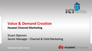 Value & Demand Creation Huawei Channel Marketing