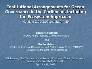 IOI Training Module: Law of the Sea and Principled Ocean Governance Solutions Centre, UWI, Cave Hill May 17 - 21, 2010