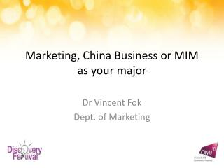Marketing, China Business or MIM as your major