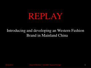 REPLAY Introducing and developing an Western Fashion Brand in Mainland China