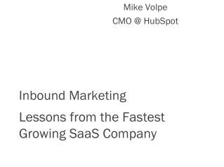 Inbound Marketing Lessons from the Fastest Growing  SaaS  Company