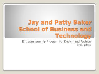 Jay and Patty Baker School of Business and Technology
