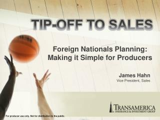 Foreign Nationals Planning:  Making it Simple for Producers
