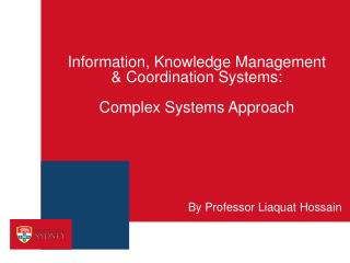 Information, Knowledge Management  &  Coordination Systems : Complex Systems Approach
