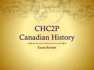 CHC2P  Canadian History