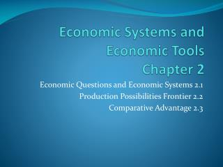 Economic Systems and Economic Tools Chapter 2