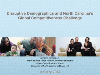 Disruptive Demographics and North Carolina�s Global Competitiveness Challenge