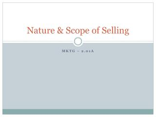 Nature & Scope of Selling