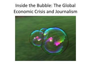 Inside the Bubble: The Global Economic Crisis and Journalism