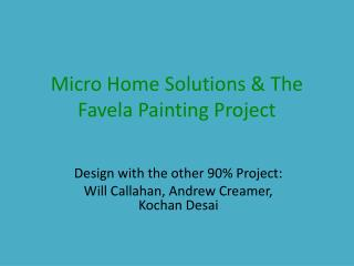 Micro Home Solutions & The Favela Painting Project