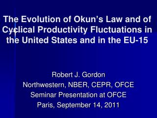 The Evolution of  Okun's  Law  and  of Cyclical Productivity  Fluctuations in  the United States and in the EU-15