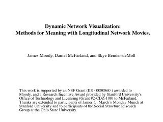 dynamic network visualization:  methods for meaning with longitudinal network movies.