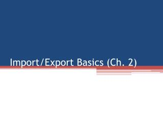 Import/Export Basics (Ch. 2)