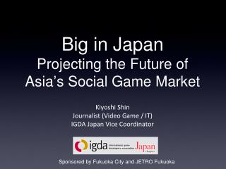 Big in Japan Projecting the Future of Asia ' s Social Game Market