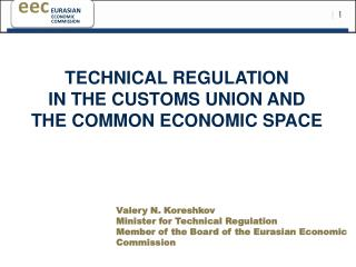 TECHNICAL REGULATION   IN THE CUSTOMS UNION AND  THE COMMON ECONOMIC SPACE