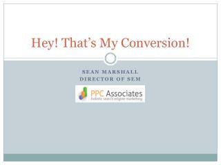 Hey! That's My Conversion!