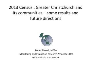 2013 Census : Greater Christchurch and  its communities  – some results and future directions