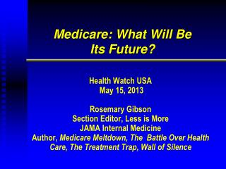 Medicare: What Will Be  Its Future?