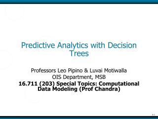Predictive Analytics with Decision Trees