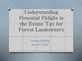 Understanding Potential Pitfalls in the Estate Tax for Forest Landowners