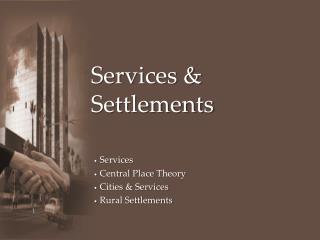 Services & Settlements