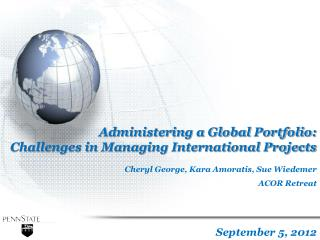 Administering a Global Portfolio:  Challenges in Managing International Projects