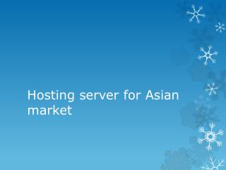 Hosting server for Asian market