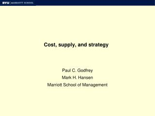 Cost, supply, and strategy