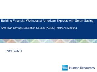 Building Financial Wellness at American Express with Smart Saving American Savings Education Council (ASEC) Partner's M