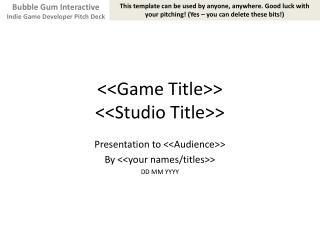 <<Game Title>> <<Studio Title>>