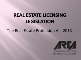 Real Estate Licensing Legislation